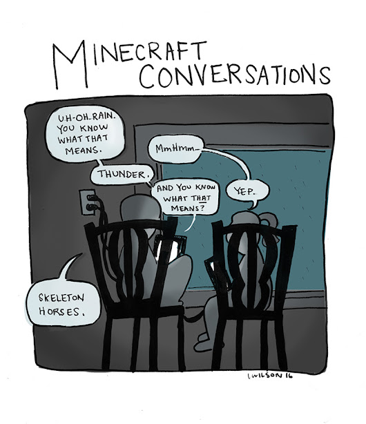 Minecraft Conversations: You know what that means.