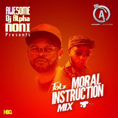 Hot Mix: Dj Alpha Noni - Falz Moral Instruction Mix [Download]