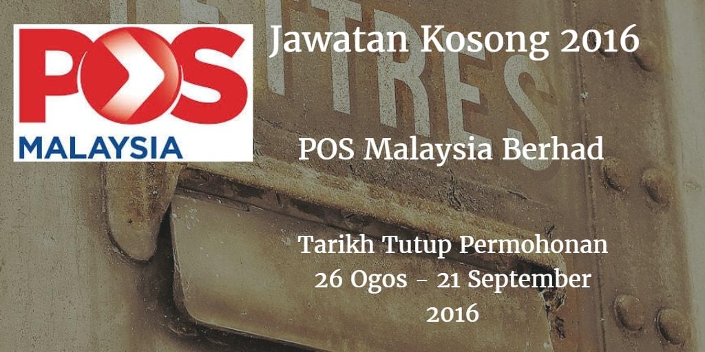 Jawatan Kosong Pos Malaysia Berhad  26 Ogos - 21 September 2016