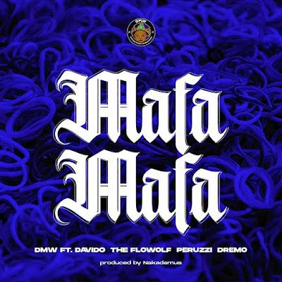 "Davido Music Worldwide records release latest body of work single dubbed ""Mafa Mafa"" featuring Davido alongside Peruzzi plus rapper Dremo and Flowolf produced by Nakademus."