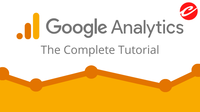 Google Analytics The complete tutorial