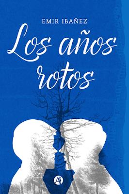 Los años rotos -  Emir Ibañez
