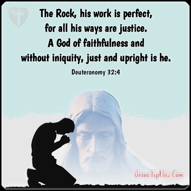 The Rock His Work Is Perfect... Bible Verse God...