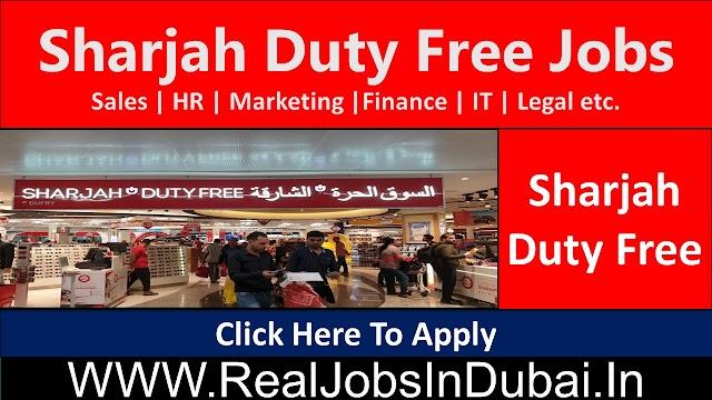 Sharjah Duty Free Jobs In UAE 2021