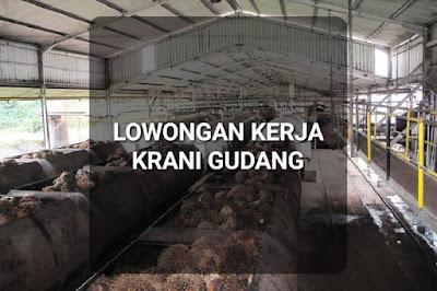 Lowongan Kerja Krani Gudang Pabrik Kelapa Sawit Pontianak