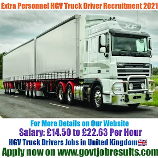 Extra Personnel HGV Truck Driver Recruitment 2021-22