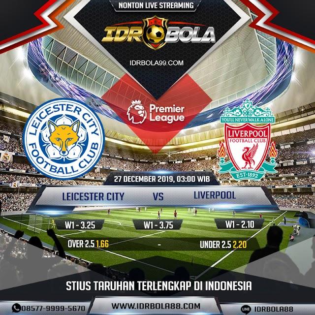 IDRBOLA - Prediksi Bola  Leicester City vs Liverpool 27 Desember 2019