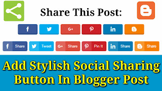 How To Add Stylish Social Sharing Button In Blogger Post