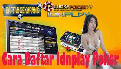 Cara Daftar Idnplay Poker