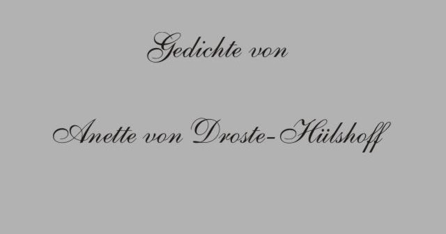 Gedichte Und Zitate Für Alle Droste Hülshoff Gedichte Die
