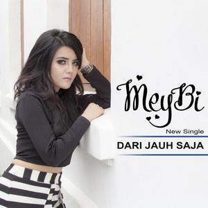 MeyBi - Dari Jauh Saja