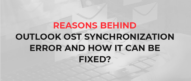 Image:-Reasons-behind-Outlook-OST-Synchronization-Error-and-how-it-can-be-fixed