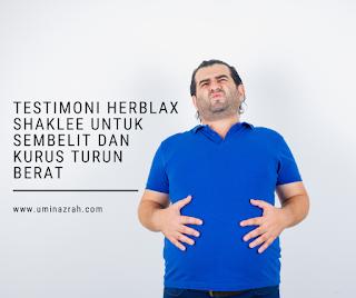 Testimoni Herblax Shaklee Untuk Sembelit Kurus Turun Berat