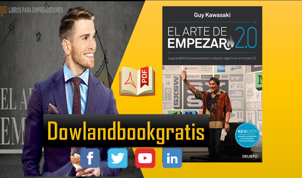 EL ARTE DE EMPEZAR DE GUY KAWASAKY PDF GRATIS
