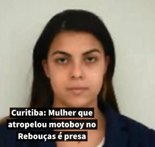 Curitiba: Mulher que atropelou motoboy no Rebouças é presa