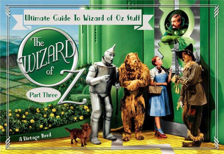 A Vintage Nerd, Vintage Blog, Wizard of Oz Inspiration, Wizard of Oz, Lessons to be Learned from the Wizard of Oz, Classic Film Blog, Old Hollywood Blog