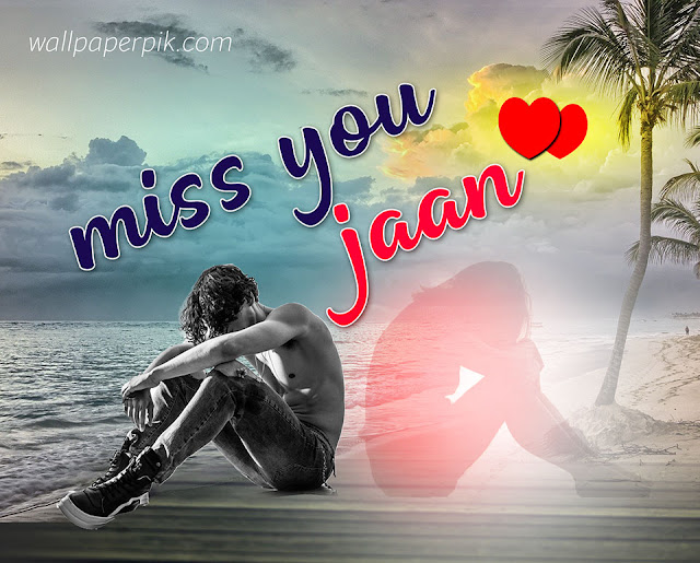 i miss you my love jaan