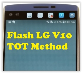 How to flash LG V10 H900 (AT&T), H901 (T-Mobile), VS990