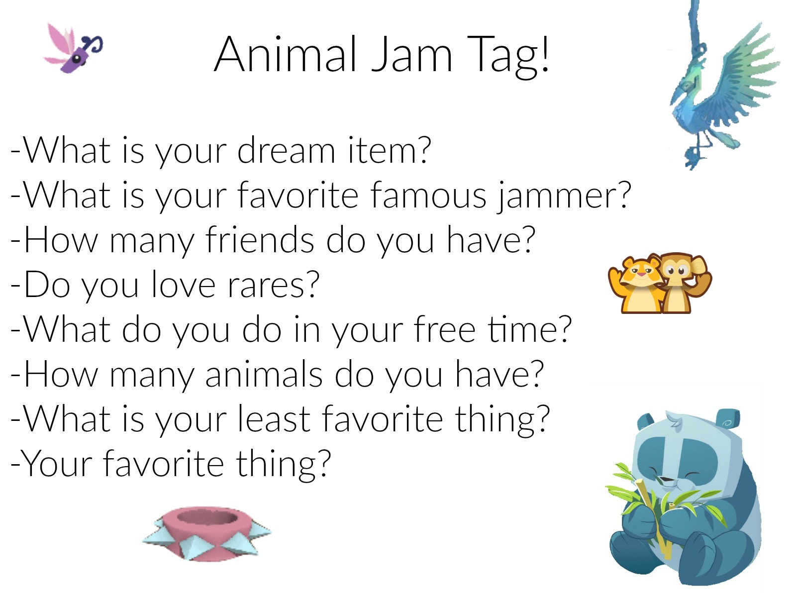 animal jam comet lostfairy s animal jam tag what is your dream item my dream item used to be white deer fur but since then i have gotten brown deer fur and white deer fur i want phoenix wings right