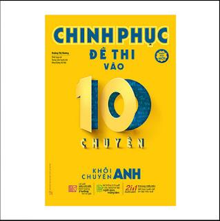 Chinh Phục Đề Thi Vào 10 Chuyên - Khối Chuyên Anh ebook PDF-EPUB-AWZ3-PRC-MOBI