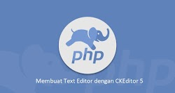 Tutorial PHP - Membuat Text Editor dengan Menggunakan CKEditor 5