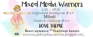 http://mixedmediawarriors.blogspot.ie/2017/02/wyzwanie-mmw-13-miosc-challenge-mmw-13.html