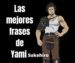 Las mejores Frases De Yami Sukehiro