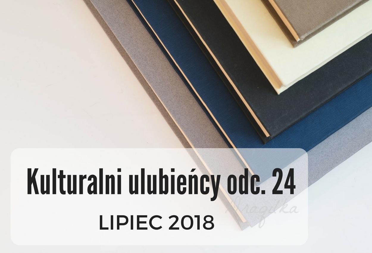 Kulturalni ulubieńcy odc. 24 - Lipiec 2018