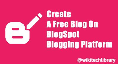 How to create a Blog on Blogger (Blogspot)