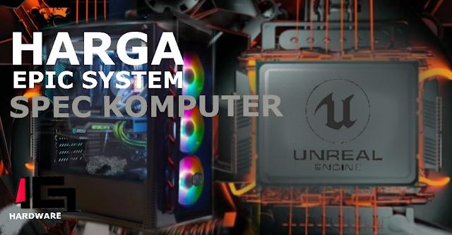 Biaya Membangun RIG  Komputer Untuk Unreal Engine 4