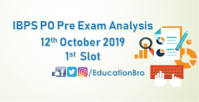 IBPS PO Prelims Exam Analysis 12th October 2019 1st Slot Review
