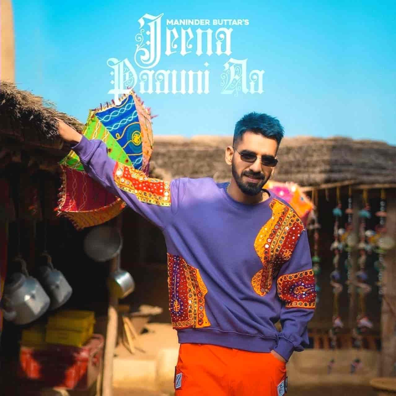 Jeena Paauni Aa Punjabi Song Lyrics Maninder Buttar