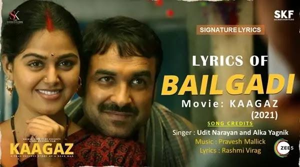 Bailgadi Lyrics - Kaagaz - Udit Narayan - Alka Yagnik
