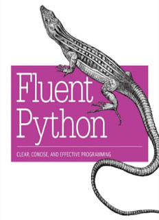 Fluent Python Clear, Concise, and Effective Programming 1st Edition
