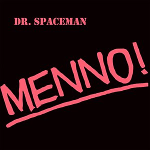 MENNO! - DR. SPACEMAN