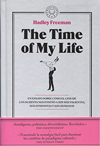 The Time of My Life, de Hadley Freeman