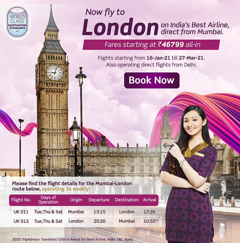 WORLD sAla  Now fly to  LondonodnreIncctli.gmBeImAiblaine,   Flights starting from 16-Jan-21 till 27-Mar-21. Also operating direct flights from Delhi.  Book Now  Please find the flight details for the Mumbai-London route below, operating 3x weekly:  Flight No. OperatDays Departure Destination Arrival  UK 011 Tue,Thu & Sat Mumbai 13:15 London 17:35  UK 012 Tue,Thu & Sat London 20:20 Mumbai 10:550  2020 TripAdvisor Travellers' Choice Award for Best Airline, India. T&C Apply .  CALL US ON 8000999660 FOR BEST TRAVEL DEAL Domestic and International Air Ticket, Hotel Booking, Tour Package, Railway Ticket, Bus Ticket, Car Rental, Wire Transfer Services, Western Union Money Transfer, Traveller Cheque/DD, Passport Assistance, Travel Insurance, Vehicle Insurance, Life Insurance, Health Insurance, Vehicle Insurance, Traveller Cheque/DD, Passport Assistance, PCC, Tour Package, Car Rental, Wire Transfer Services, Domestic money transfer  services & more... www.aksharonline.com, akshar infocom, ghatlodia, ahmedabad, Best AirTicket Deal in Travel Market, Best AirTicket Deal in Ahmedabad, Air ticket booking service, airticket agent, airline ticket agency in ahmedabad, gujarat