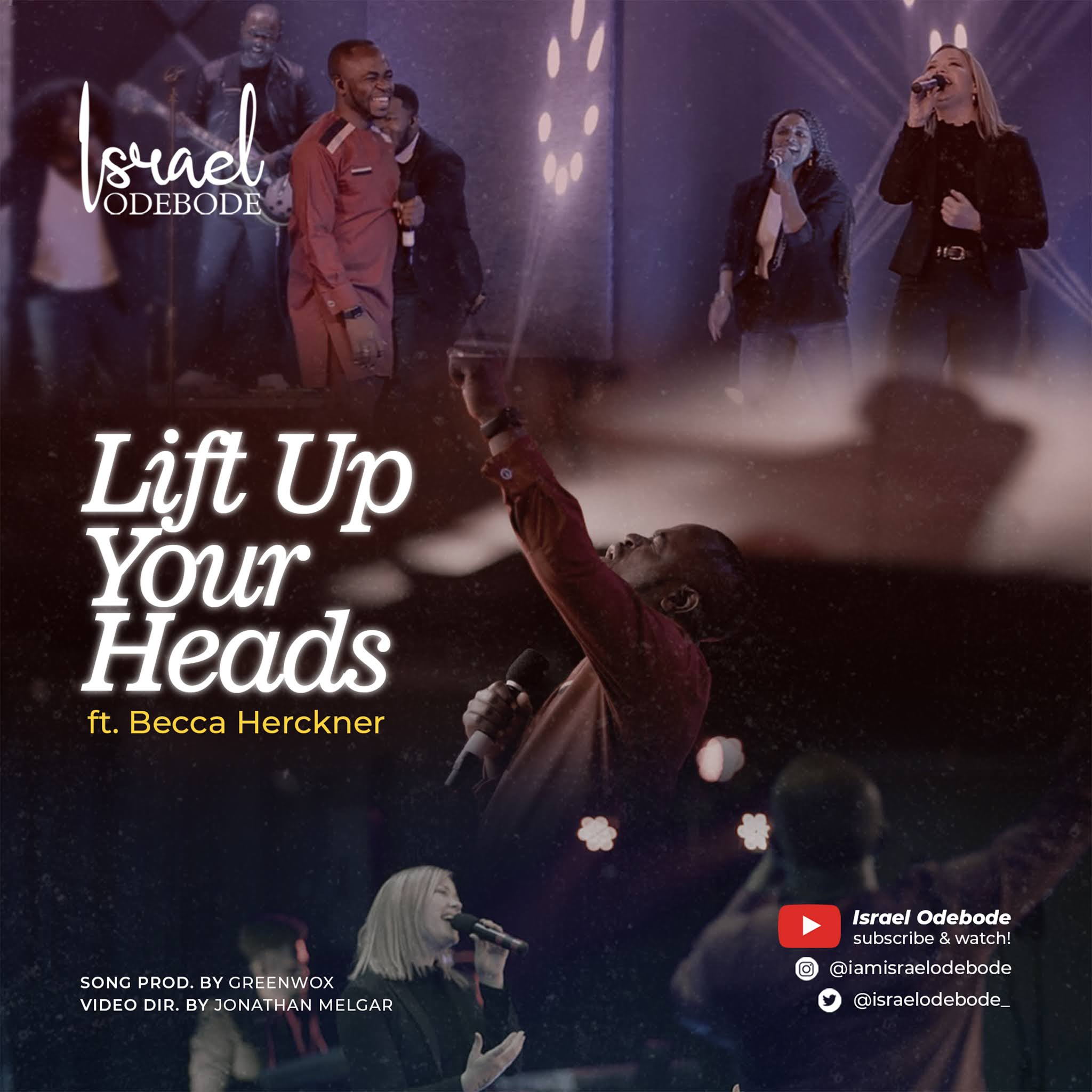 [Music + Video]  Lift Up Your Heads - Israel Odebode (ft. Becca Herckner)