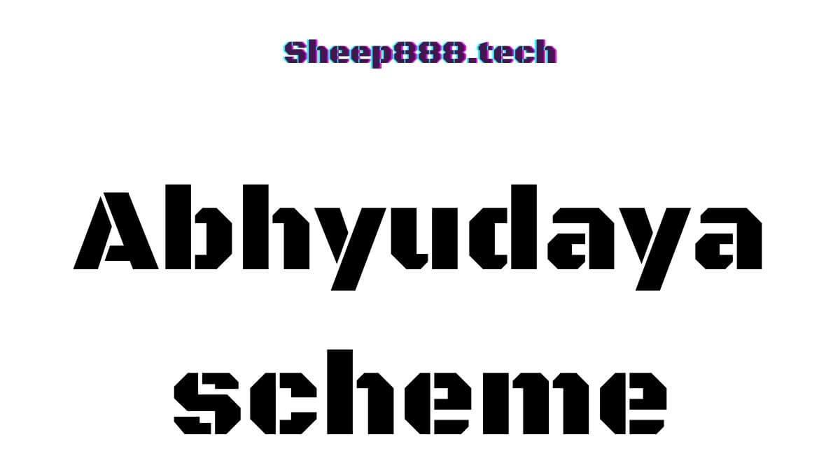 Abhyudaya scheme