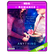 Anything (2017) WEB-DL 1080p Audio Dual Latino-Ingles