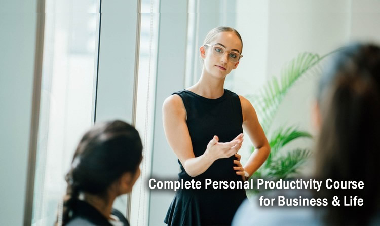 Complete Personal Productivity Course - Business & Life