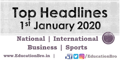Top Headlines 1st January 2020 EducationBro