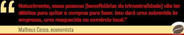 Economista Matheus Cesco sobre a trimestralidade. Café com Jornalista