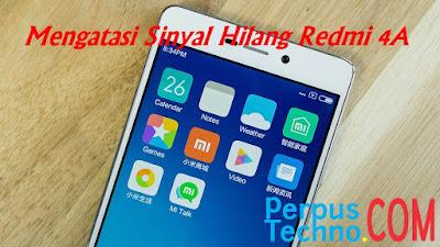 Cara Mengatasi Sinyal Hilang Xiaomi Redmi 4A (Prada)
