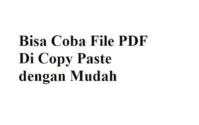 Coba File PDF Di Copy Paste dengan Mudah,