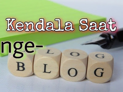 Kendala blogger saat menulis
