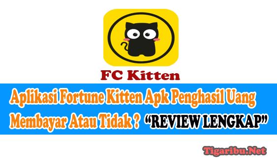 Review Tentang Aplikasi Fortune Kitten Apk Penghasil Uang Aplikasi Fortune Kitten Apk Penghasil Uang Membayar Atau Tidak ? Ini Penjelasannya  Aplikasi Fortune Kitten Apk adalah sebuah aplikasi penghasil uang yang disebut juga dengan Aplikasi FC Kitten Penghasil Uang. Aplikasi Fortune Kitten Apk Penghasil Uang ditawarkan oleh perusahaan Fortune Kitten yang bergerak di bidang periklanan.  Misi Aplikasi Fortune Kitten Apk Penghasil Uang yaitu melakukan promosi dengan waktu yang dinamis. Setiap hari Anda dapat menyelesaikan misi Aplikasi Fortune Kitten Apk Penghasil Uang untuk mendapatkan keuntungan yang sangat tinggi.  Jumlah penghasilan Anda di Aplikasi Fortune Kitten Apk Penghasil Uang Apk FC Kitten Penghasil Uang dipengaruhi oleh level member yang Anda miliki.  Bagi Anda yang menggunakan akun member VIP akan mengasilkan uang dari Aplikasi Fortune Kitten Apk Penghasil Uang dengan nominal yang lebih besar setiap harinya.  Daftar Harga Akun Member VIP Aplikasi Fortune Kitten Apk Penghasil Uang Berikut daftar harga akun member VIP Aplikasi Fortune Kitten Apk Penghasil Uang yang dapat Anda beli melalui deposit saldo atau top up saldo : Free Member : Biaya 0 Rupiah untuk masa penggunaan terbatas berdasarkan aturan sistem. Cara Daftar Aplikasi Fortune Kitten Apk Penghasil Uang Jika Anda ingin menggunakan Aplikasi Fortune Kitten Apk Penghasil Uang wajib daftar akun member terlebih dahulu. Cara daftar Aplikasi Fortune Kitten Apk Penghasil Uang ini tidak sulit, silahkan Anda perhatikan langkah – langkah berikut :