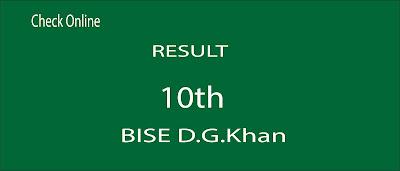 10th Class Result D G Khan Board