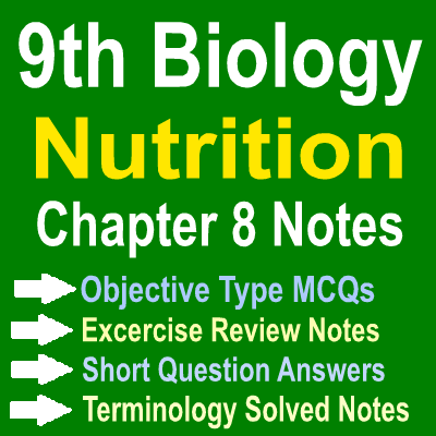 9th Biology Chapter 8 Nutrition Notes - Solve-MCQs