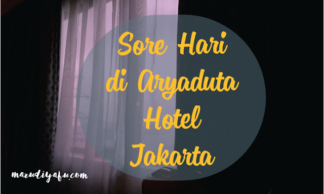 Generasi Digital Bank Indonesia - Berkenalan dengan 807 Aryaduta Hotel Jakarta, Gendigital BI, Generasi Digital Bank Indonesia, Aryaduta Hotel, Aryaduta Hotel Jakarta